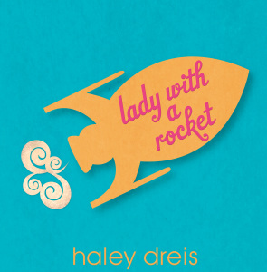 Lady With A Rocket - Haley Dreis